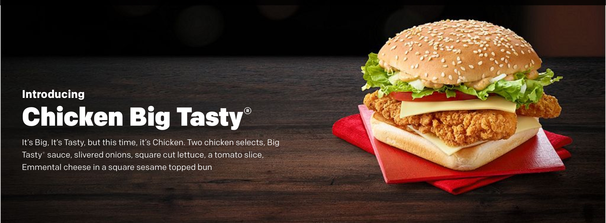 The Big N Tasty is a hamburger sold by the international fast food chain McDonalds It is designed to compete with the Burger King Whopper sandwich A similar